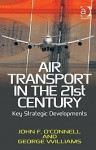 Air Transport in the 21st Century - John F. O'Connell, George Williams