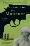 The Mourner: A Parker Novel (Parker Novels) - Richard Stark, John Banville