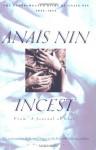 """Incest: From """"A Journal of Love"""" -The Unexpurgated Diary of Anaïs Nin (1932-1934) - Anaïs Nin, Rupert Pole, Gunther Stuhlmann"""