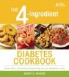 The 4-Ingredient Diabetes Cookbook - Nancy S. Hughes