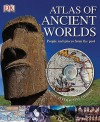 Atlas of Ancient Worlds (Spiral) - Anne Millard