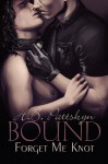 Bound: Forget Me Knot - H.B. Pattskyn