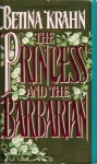 The Princess and the Barbarian - Betina Krahn