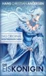 Die Eiskönigin (Die Schneekönigin) (IDP Classics) (German Edition) - Hans Christian Andersen, Daniel Reich