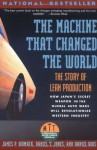 The Machine That Changed the World : The Story of Lean Production - James P. Womack, Daniel T. Jones, Daniel Roos