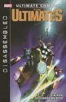 Ultimate Comics Ultimates, Volume 2: Disassembled - Joshua Hale Fialkov, Carmine Di Giandomenico
