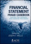 Financial Statement Fraud Casebook: Baking the Ledgers and Cooking the Books - Joseph T. Wells