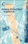 Roman Frontiers in Britain (Classical World Series) - David J. Breeze