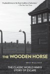 The Wooden Horse: The Classic World War II Story of Escape - Eric Williams