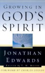 Growing in God's Spirit - Jonathan Edwards, T.M. Moore