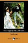 Physiologie de L'Amour Moderne (Dodo Press) - Paul Bourget
