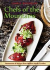Chefs of the Mountains, Restaurants and Recipes from Western North Carolina - John Batchelor