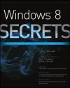 Windows 8 Secrets - Paul Thurrott, Rafael Rivera