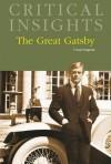 The Great Gatsby (Critical Insights) - Morris Dickstein, Morris Dicksten