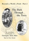 The Path Through the Trees - Christopher Milne, Tim Wood