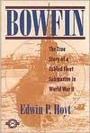 Bowfin (Classics of War) - Edwin Palmer Hoyt