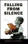 Falling From Silence: Poems - David R. Slavitt