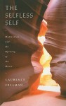 The Selfless Self: Meditation and the Opening of the Heart - Laurence Freeman