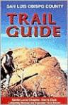 San Luis Obispo Country Trail Guide - Sierra Club Santa Lucia Chapter, Sierra Club Books