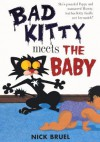 Bad Kitty Meets the Baby - Nick Bruel