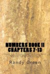 Numbers Book II: Chapters 7-13: Volume 4 of Heavenly Citizens in Earthly Shoes, an Exposition of the Scriptures for Disciples and Young - Randy Green