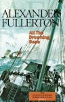All the Drowning Seas: The Nicholas Everard World War II Saga Book 3 - Alexander Fullerton