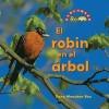 El Robin En El Arbol/ the Robin in the Tree (Benchmark Rebus) - Dana Meachen Rau