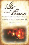 Go in Peace: Your Guide to the Purpose and Power of Confession - Mitch Pacwa, Sean Brown