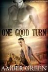 One Good Turn (Turner & Turner) - Amber Green