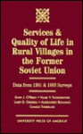 Services and Quality of Life in Rural Villages in the Former Soviet Union: Data from 1991 and 1993 Surveys - David J. O'Brien