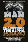 Man 2.0: Engineering the Alpha: Unlock the Secret to Burn Fat Faster, Build More Muscle, Have Better Sex and Become the Best Version of Yourself - John Romaniello, Adam Bornstein, Arnold Schwarzenegger