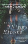 These Things Hidden (Hardcover Book Club Edition) - Heather Gudenkauf