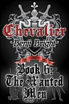 Chevalier Book 6: The Wanted Men - Benji Bright