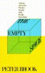 Empty Space: A Book about the Theatre - Peter Brook