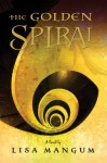 The Golden Spiral, book 2 of the Hourglass Door Trilogy (Mass Market) - Lisa Mangum