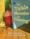 The Tickle Monster Is Coming! - James Otis Thach, Scott Thach, David Barneda