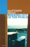 Walking Out of the World - Matthew Mead