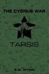 The Cygnus War: Tarsis - E.S. Wynn