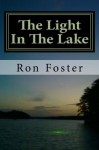 The Light In The Lake - Ron Foster, Cheryl Chamlies