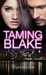 Taming Blake - Book One: Blake's Room - Charlotte Eve