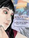 The Key to Worlds: Embracing Differences / La llave de los mundos: Acoger las diferencias - Nuria Alonso García, Mandee Adams, Jessie Lee Perry, Kaycee Morin, Antonio Aguilar