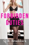 Forbidden Duties (Taboo Work for the Man of the House) - Q.R. Braddock