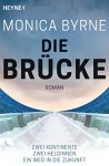 Die Brücke: Roman (German Edition) - Monica Byrne, Irene Holicki