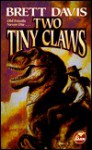 Two Tiny Claws - Brett Davis