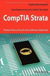 Comptia Strata Certification Exam Preparation Course in a Book for Passing the Comptia Strata Exam - The How to Pass on Your First Try Certification Study Guide - William Manning