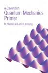 A Cavendish Quantum Mechanics Primer - Mark Warner, Anson C. H. Cheung