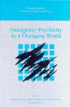Emergency Psychiatry in a Changing World - Michel De Clercq