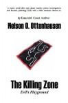 The Killing Zone; Evil's Playground - Nelson O. Ottenhausen, Dari L. Bradley
