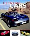 Extreme Cars: Fastest,Wildest,Craziest.Oddest Cars Ever - Stephen Vokins, Nick Mason
