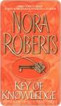 Key of Knowledge (Key Trilogy 2) - Nora Roberts